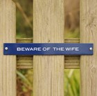 Plaque - Beware of the wife
